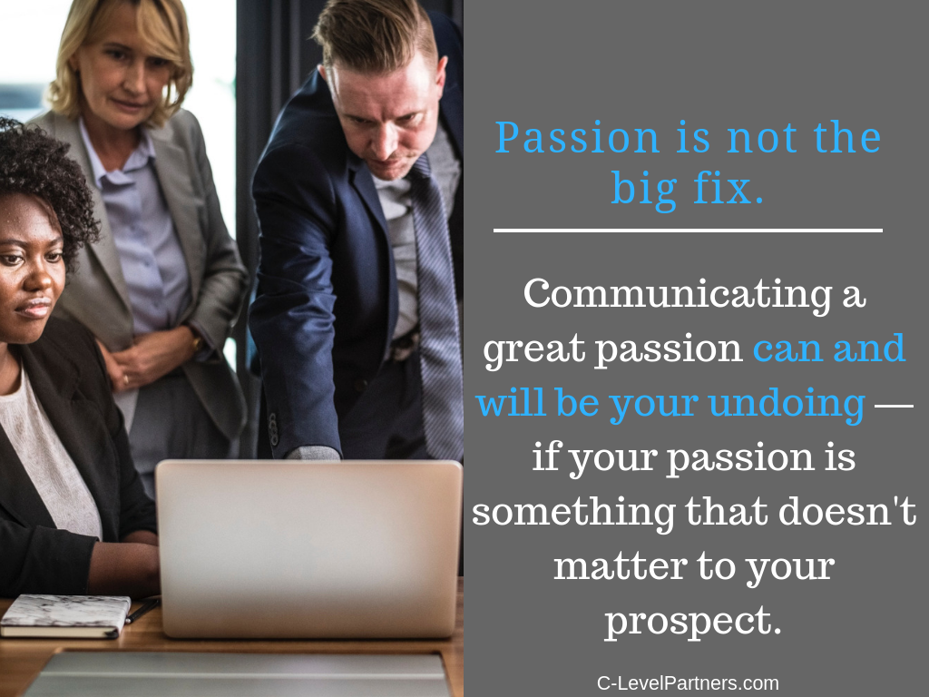 At C-Level Partners we teach to share a passion that your prospect will love