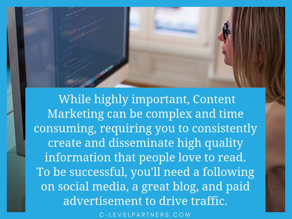 While content marketing is important, it must be done right by creating a social media following, blogging consistently, and investing in paid advertising.
