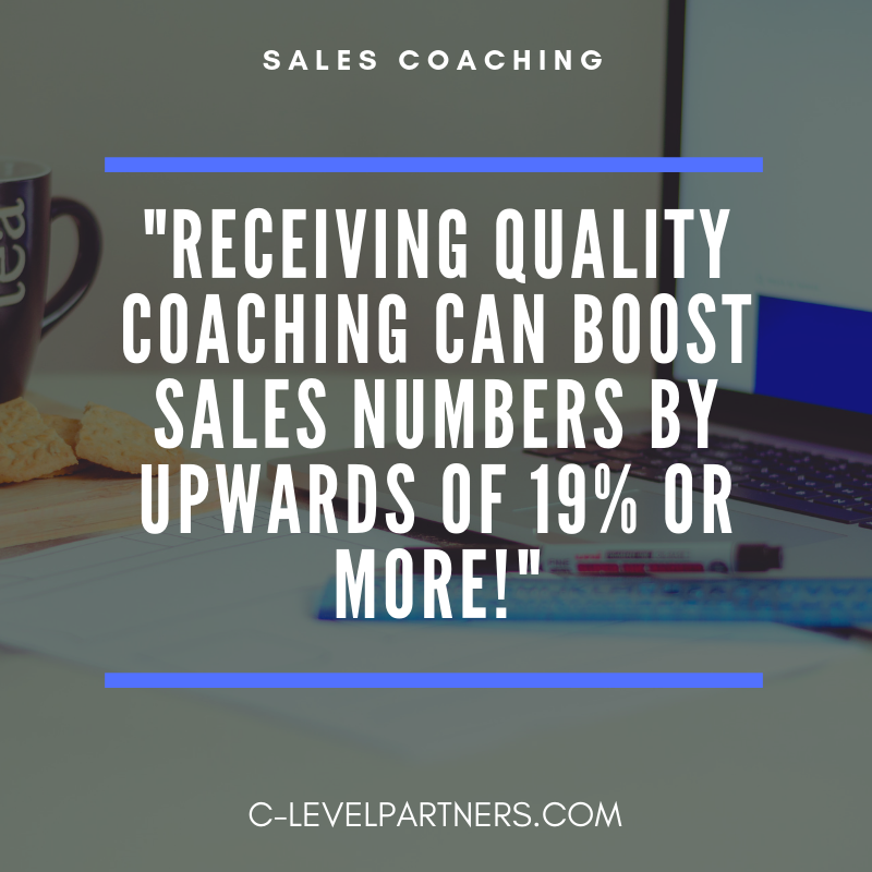 C-Level Partners cites a study that showed salespeople who received quality coaching helped them improve long-term performance up to 19%.